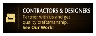 Contractors and Designers. Partner with us and get quality craftsmanship. See our work!